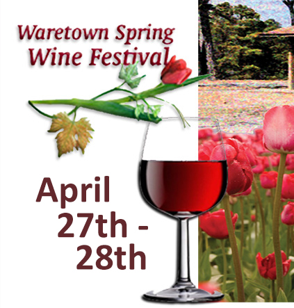 Waretown Wine Festival Saturday, April 27th through Sunday, April 28th, 2019.